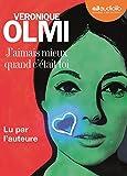 J'aimais mieux quand c'était toi | Olmi, Véronique (1962-....). Auteur. Narrateur