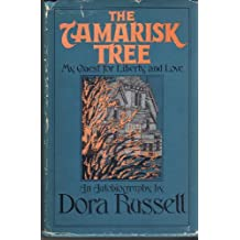 The tamarisk tree : my quest for liberty and love / by Dora Russell
