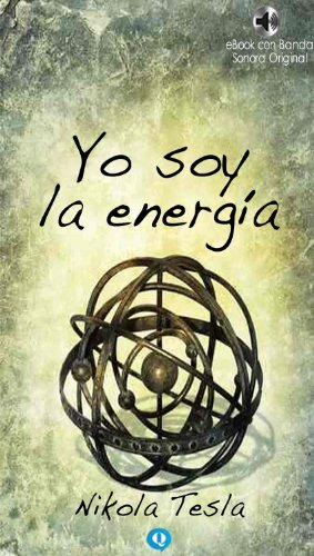 Yo soy la energía por Nikola Tesla