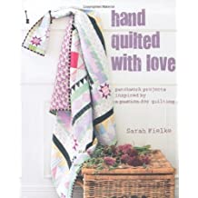 Hand Quilted With Love by Sarah Fielke (2013) Hardcover