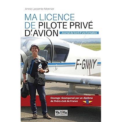 Ma licence de pilote privé d'avion: Journal de bord d'une formation (Hors collection)