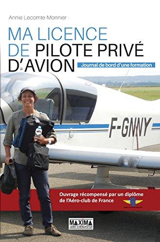 Ma licence de pilote privé d'avion: Journal de bord d'une formation
