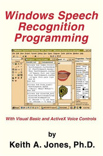 Windows Speech Recognition Programming: With Visual Basic and ActiveX Voice Controls (Speech Software Technical Professionals)