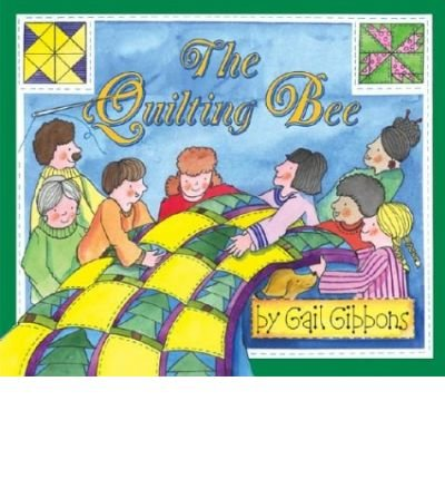 (THE QUILTING BEE) BY Gibbons, Gail(Author)Hardcover on (05 , 2004)