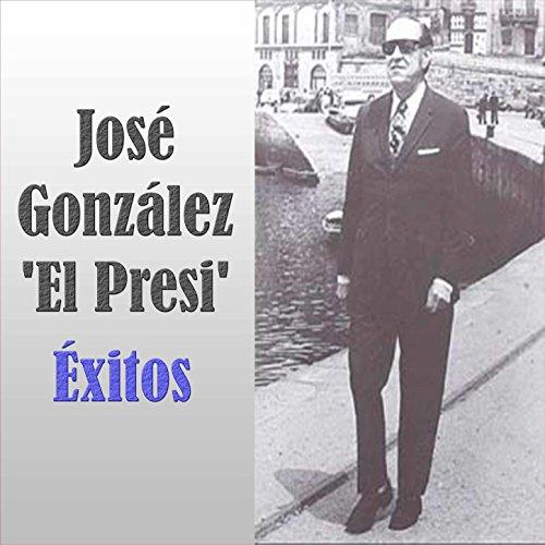 José González 'El Presi' - Éxitos
