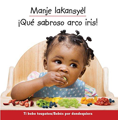 Manje lakansyel/iQue sabroso arco iris! = Eating the Rainbow por Star Bright Books