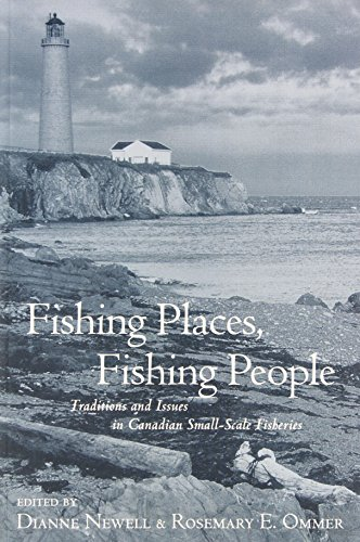 Fishing Places Fishing People: Traditions and Issues in Canadian Small-scale Fisheries