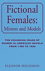 Fictional Females: Mirrors and Models (English Edition)