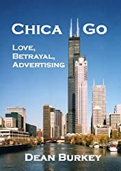 Chica Go: Love, Betrayal, Advertising (English Edition)