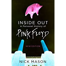 Inside Out: A Personal History of Pink Floyd (English Edition)