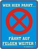 Original RAHMENLOS Blechschild für den zugeparkten Autobesitzer: wer hier parkt … fährt auf Felgen weiter