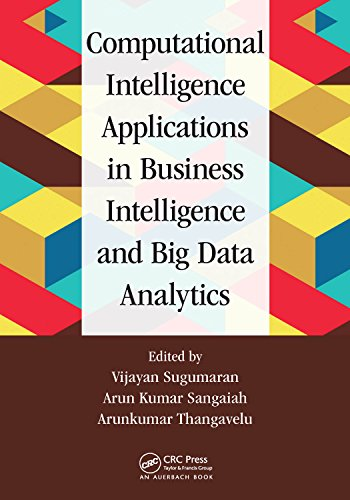 Computational Intelligence Applications in Business Intelligence and Big Data Analytics (English Edition)