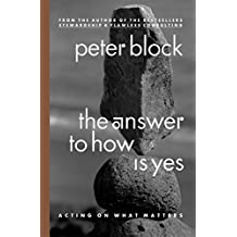 The Answer to How is Yes - Acting On What Matters