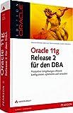 Oracle 11g Release 2 für den DBA - Produktive Umgebungen effizient konfigurieren, optimieren und verwalten (Edition Oracle)
