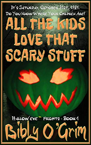 All The Kids Love That Scary Stuff (Hallow'eveTM Frights Book 1) (English Edition)