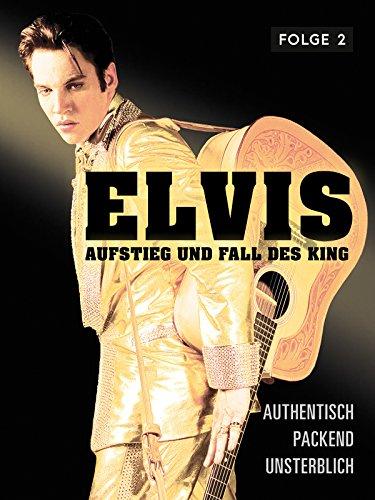 Elvis - Aufstieg und Fall des King - Teil 2 [dt./OV] (Robert Duncan Bilder)