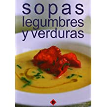 Sopas, legumbres y verduras / Soups, Legumes and Vegetables
