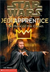 The Mark of the Crown (Star Wars Jedi Apprentice) by Jude Watson (2000-01-21)