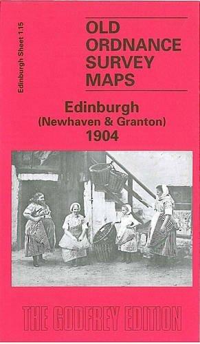 Newhaven and Granton 1894: Edinburgh Sheet 1.15 (Old O.S. Maps of Edinburgh) by Barbara Morris (1987-10-06)