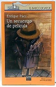 Un secuestro de película par Enrique Páez