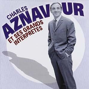 Charles Aznavour Et Ses Grands Interpretes