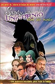 Sandy, un Unicornio entre dos mundos par Juan José Díaz Téllez