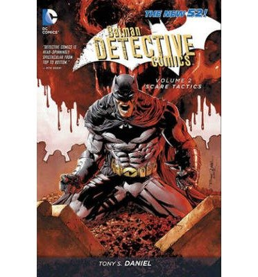 [(Batman Detective Comics: Scare Tactics (the New 52) Volume 2)] [ By (artist) Tony S. Daniel, By (artist) Ed Benes ] [December, 2013]