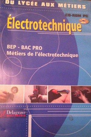 Du lycée aux métiers : Electrotechnique, BEP, Bac pro Métiers de l'électrotechnique (CD-Rom)