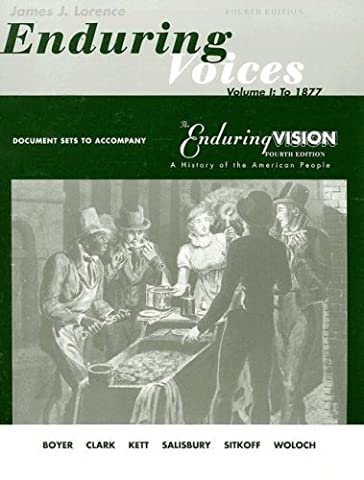 Document Sets, Volume 1 for Boyer/Clark/Halttunen/Hawley/Kett/Rieser/Salisbury/Sitkoff/Woloch's The Enduring Vision: A History of the American People, Complete (v. 1) 4th by Boyer, Paul S., Lorence, James, Clark, Clifford E., Kett, Jo (1999) Paperback