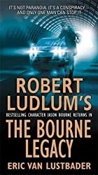 The Bourne Legacy (Jason Bourne) by Eric Van Lustbader (2009-04-28)