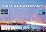 Port of Rotterdam Photo Atlas: infrastructure in the Port of Rotterdam (Industrial Estate Series Book 1) (English Edition)