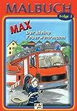 Max, der kleine Feuerwehrmann. Malbuch-Set