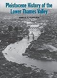 Pleistocene History of the Lower Thames Valley