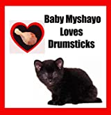 Wildcats - Baby Myshayo Loves Drumsticks (Myshayo Illustrated Baby Geoffroy Cat Stories) (English Edition)