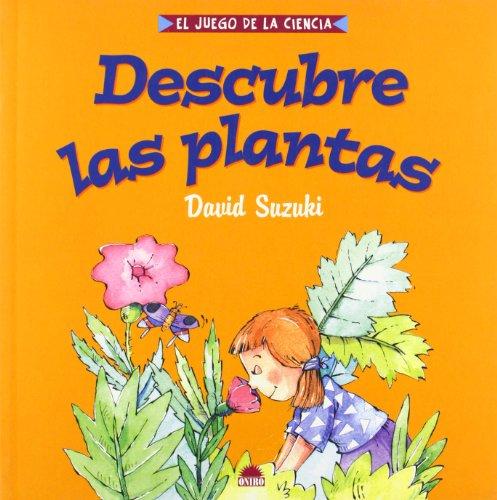 Descubre las plantas (el juego dela ciencia)(+10 años) por David Suzuki