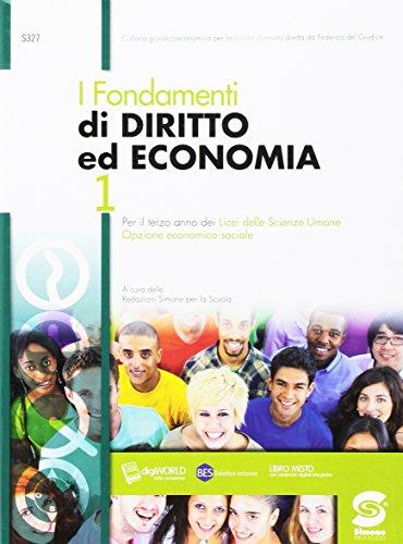 I fondamenti di diritto ed economia. Con e-book. Con espansione online. Per i Licei delle scienze umane: 1