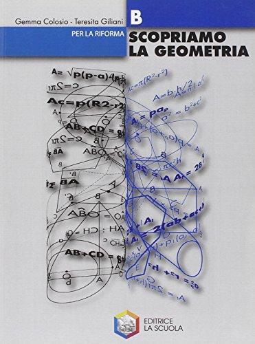 Scopriamo la geometria. Modulo B. Con espansione online. Per la Scuola media