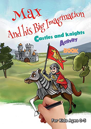 Max and his Big Imagination - Castles and Knights Activity Book