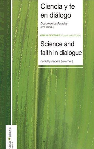 Ciencia y fe en diálogo (Documentos Faraday nº 1) por Pablo De Felipe