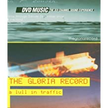 The Gloria Record/a Lull in Traffic [DVD-AUDIO]