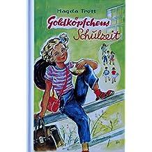 Goldköpfchen, Bd.2, Goldköpfchens Schulzeit