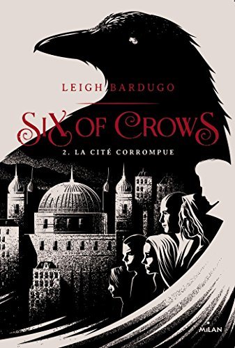 Six of crows (2) : La Cité corrompue