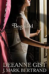Beguiled by Deeanne Gist (2010-08-02)