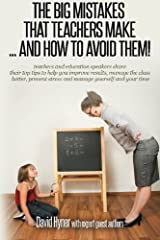 The big mistakes that teachers make ... and how to avoid them Paperback