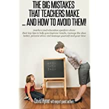 The big mistakes that teachers make ... and how to avoid them