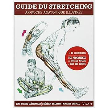Guide du stretching : Approche anatomique illustrée