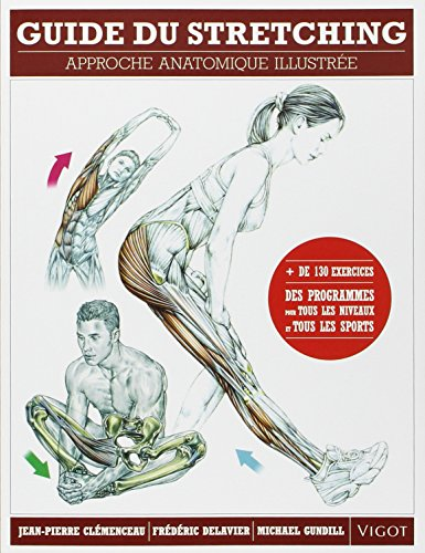 Guide du stretching : Approche anatomique illustre