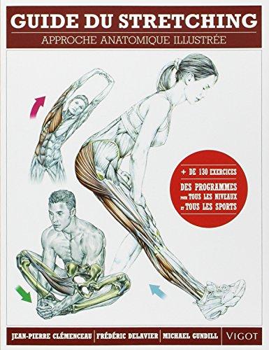 Guide du stretching : Approche anatomique illustrée par Jean-Pierre Clemenceau