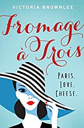 Fromage a Trois: Paris, Love, Cheese