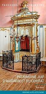 Patrimoine juif d'Avignon et du Comtat de Lieux dits Editions